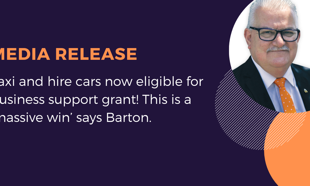 Taxi and hire cars now eligible for business support grant! This is a 'massive win' says Barton.